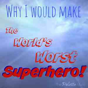 The World's Worst Superhero