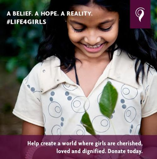 Give Her Life, Create a world where girls are cherished, loved, and dignified. #Life4Girls