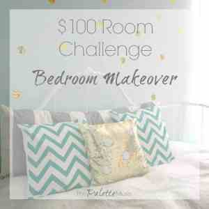 $100 Room Challenge Reveal – Growing Girl's Bedroom