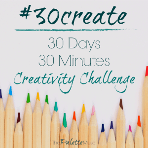 30 Days of Creativity with #30create
