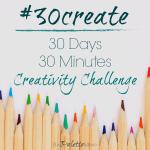 30 Days of Creativity with #30create