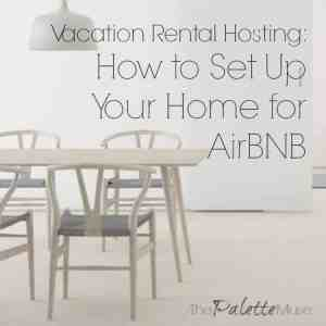 Vacation Rental Hosting: How to Set Up a Home for AirBNB
