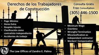 Derechos de los trabajadores de construccion. Abogado Zandro Palma en Miami. The Palma Law Group. Law offices.