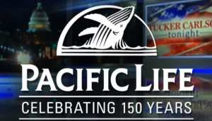 Pacific Life pulls ads from 'Tucker Carlson Tonight' after statement that importing third world immigrants makes America dirtier