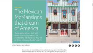 """Mexican Immigrants building """"incredible"""" homes with remittances from US"""