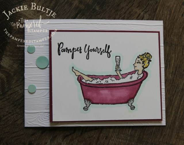 Pamper Yourself, a perfect card for The Pampered Stamper