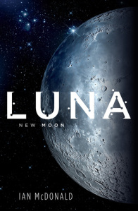 Luna: New Moon by Ian McDonald book cover
