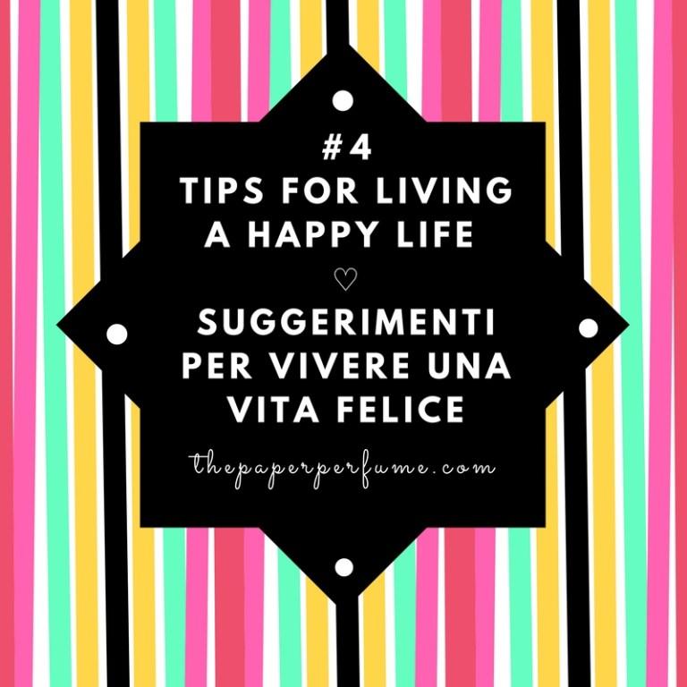 #4 tips for living a happy life ♡ Suggerimenti per vivere una vita felice (2)