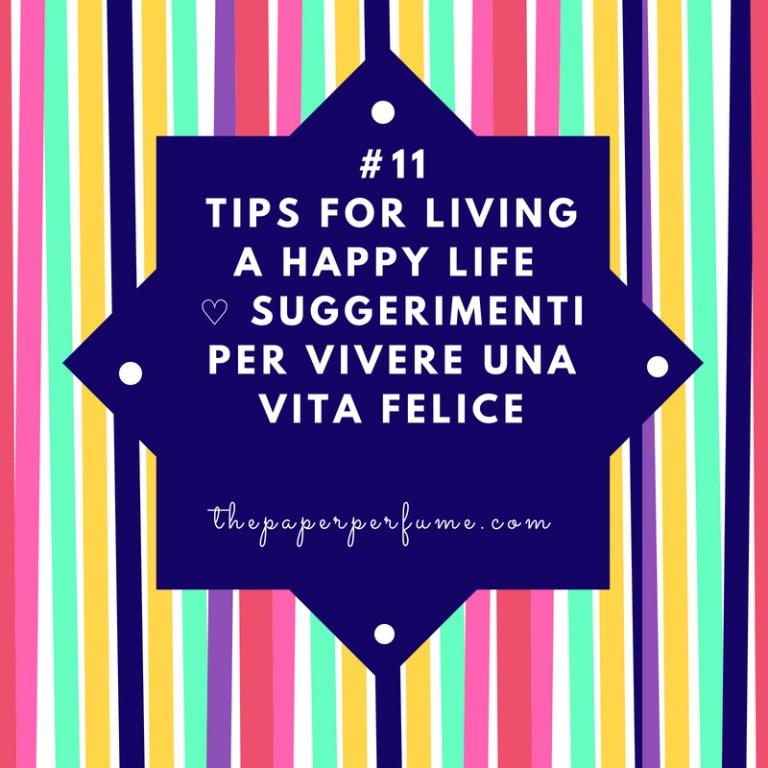 #11 tips for living a happy life ♡ Suggerimenti per vivere una vita felice