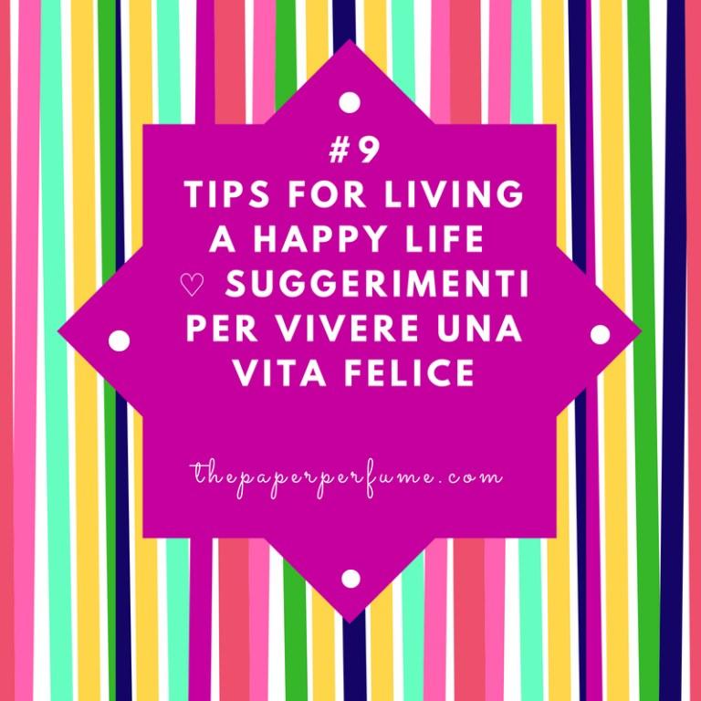 #9 tips for living a happy life ♡ Suggerimenti per vivere una vita felice