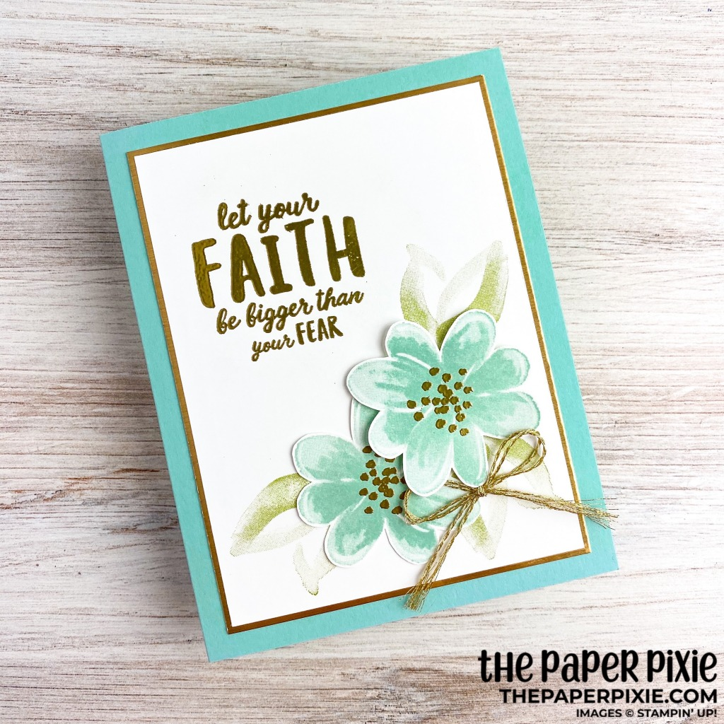 This is a handmade card stamped with the Gorgeous Posies Stampin' Up! stamp set and the sentiment says let your faith be bigger than your fear.