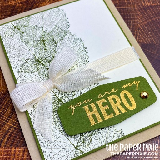 This is a handmade card stamped with the Loyal Leaves Stampin' Up! stamp set and the sentiment says you are my hero.