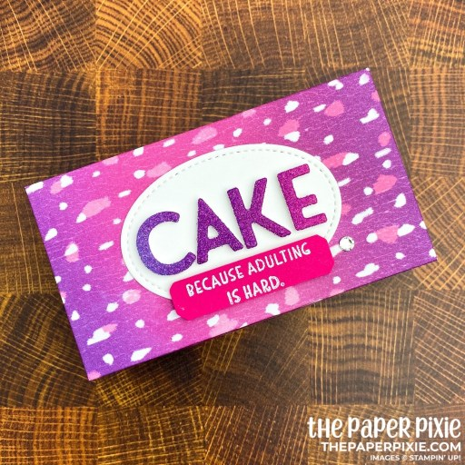This is a handmade treat box stamped with the Nothings Better Than Stampin' Up! stamp set and the sentiment says cake because adulting is hard.