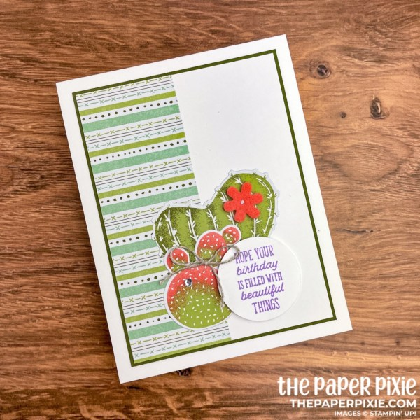 This is a handmade card made with the Flowering Cactus Stampin' Up! product medley and the sentiment says hope your birthday is filled with beautiful things.