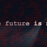 Episode 4 – The Future Is Now