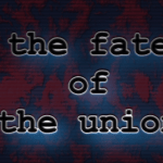 Episode 11 – The Fate of the Union