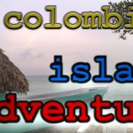 Episode 114 – A Postcard From Colombia Part 2: Island Adventure