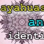 Ayahuasca Reloaded: Ayahuasca Identity – Episode 142