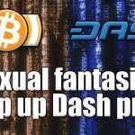 Bitcoin vs Dash – Dash surging because of whale's sexual fantasies