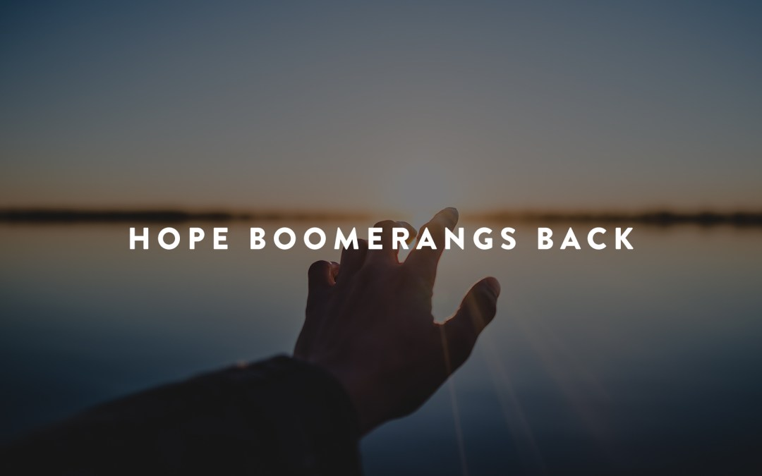 Hope Boomerangs Back