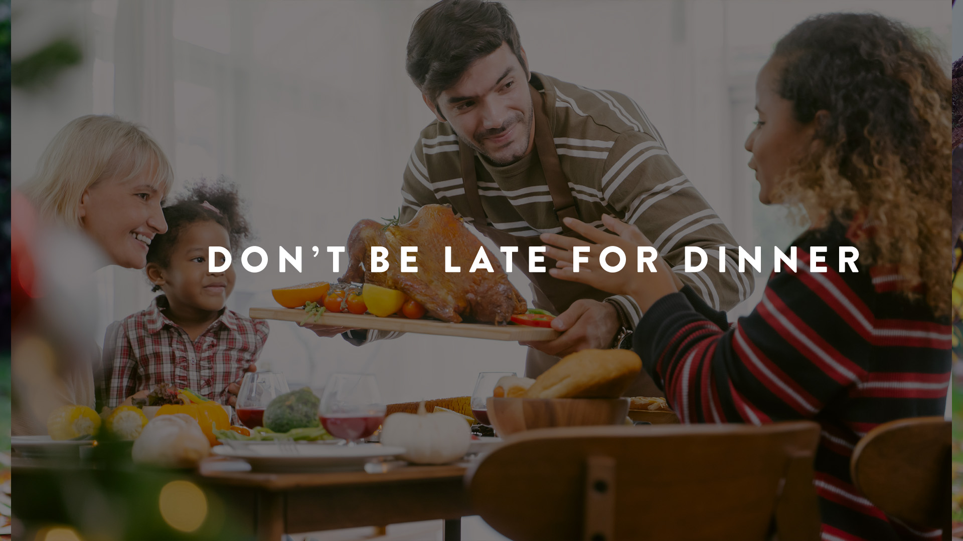 Don't be late for dinner