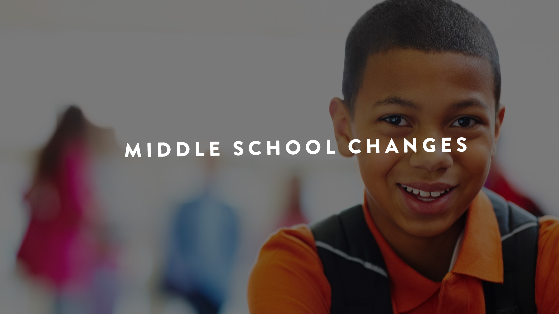 Middle School Changes