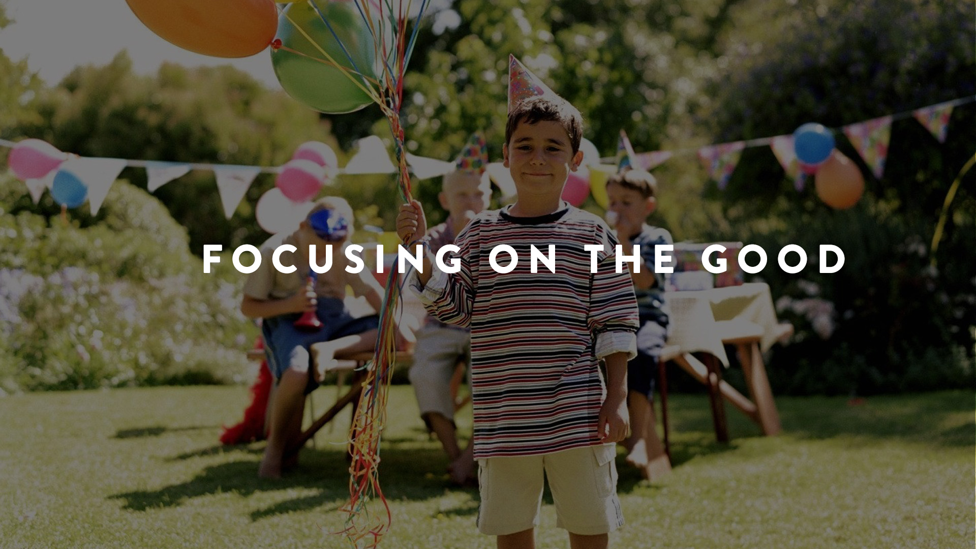 Focusing on the Good