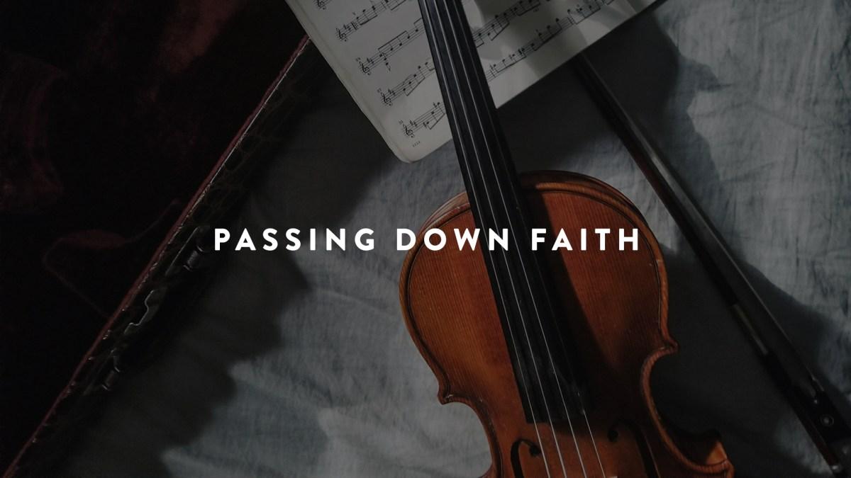 Passing Down Faith