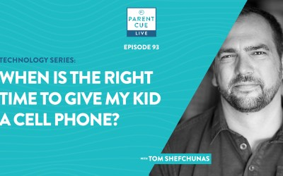 PCL 93: When is the Right Time to Give My Kid a Cell Phone?