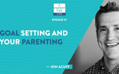 PCL 97: Goal Setting and Your Parenting