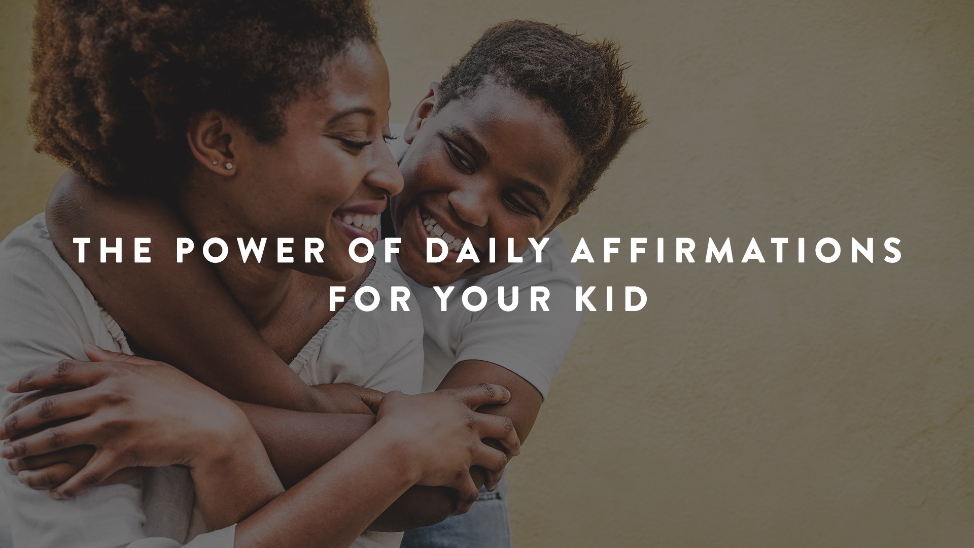 The Power of Daily Affirmations for Your Kid | Parent Cue Blog