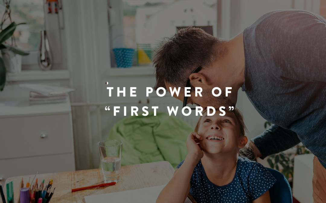 """The Power of """"First Words"""""""