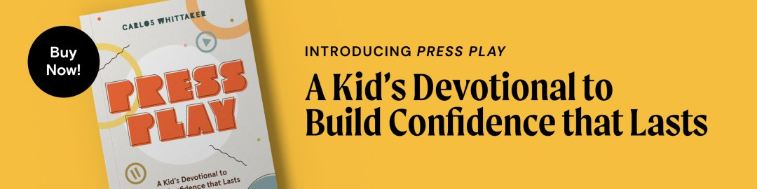 Press Play: A Kid's Devotional to Build Confidence that Lasts