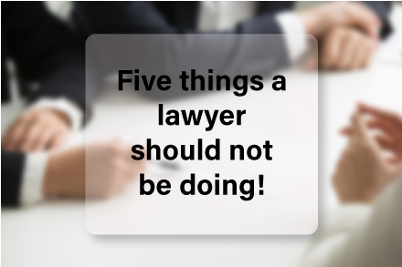 Five-things-a-lawyer-should-not-be-doing!