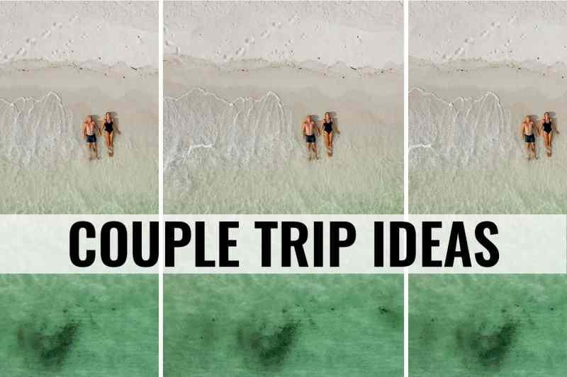 couples trip ideas