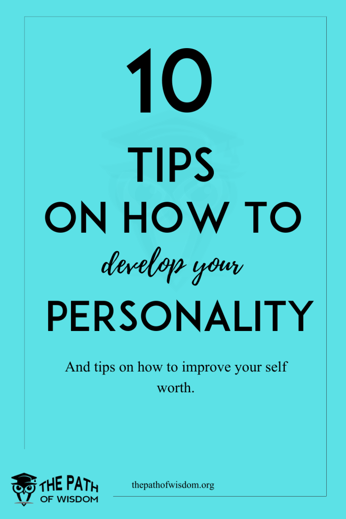 How to develop your personality and increase your self worth
