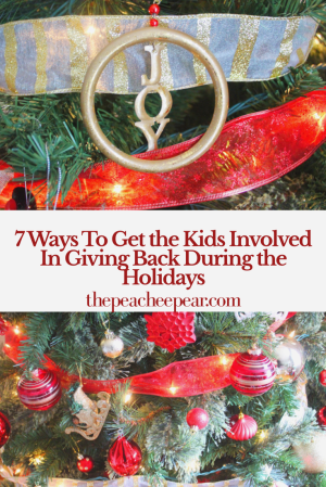 7 Ways To Get the Kids Involved In Giving Back For the Holidays
