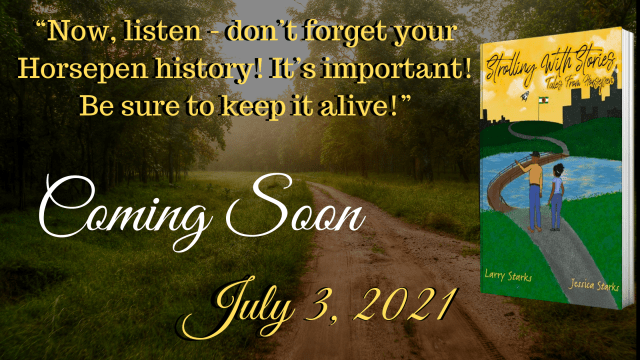 Cover Reveal | Strolling With Stories: Tales From Horsepen by Jessica Starks & Larry Starks