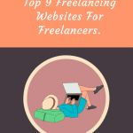 Top 9 Freelancing Websites For Freelancers