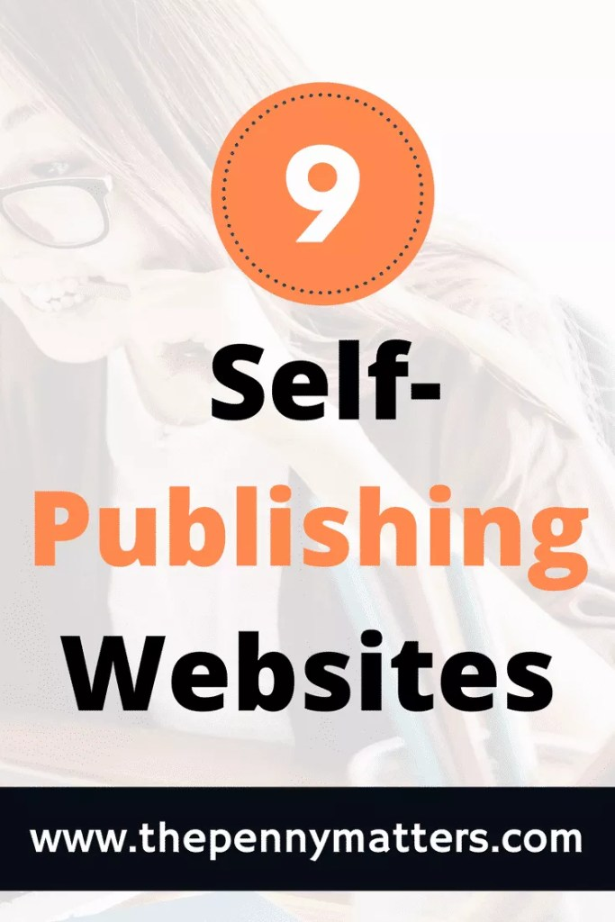 Self-Publishing Sites Top Nine best places to self-publish your book.