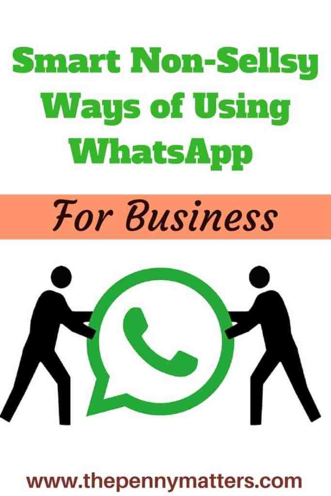 Smart Non-Sellsy Ways of Using WhatsApp
