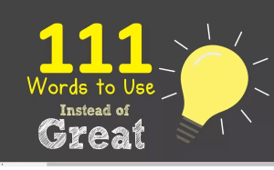 111 Words To Use Instead Of Great