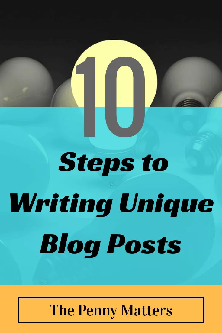 Ten Critical Steps to Writing Unique Blog Posts