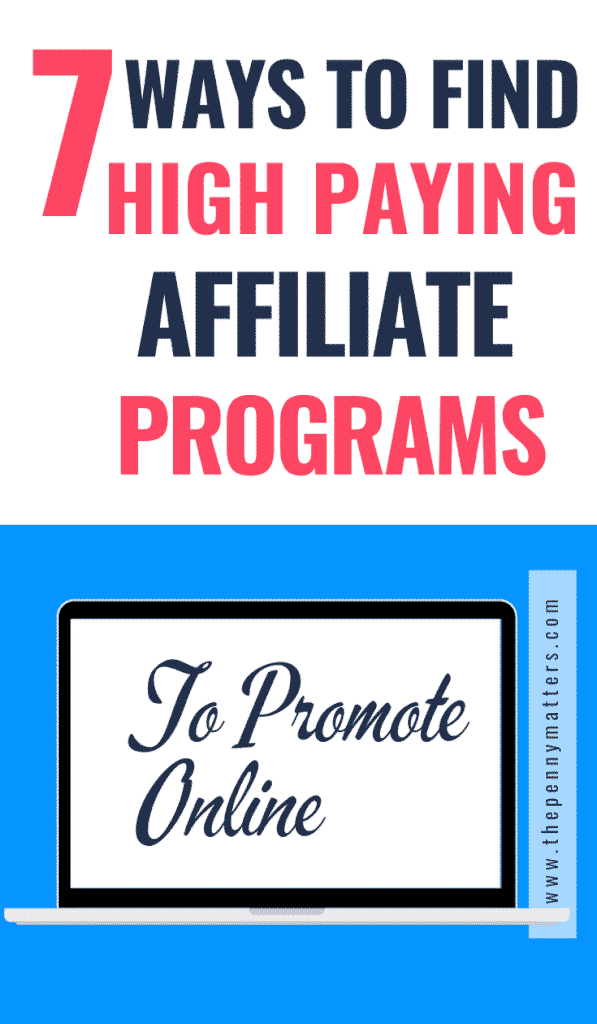 7 Ways to Find High Paying Affiliate Programs to Promote