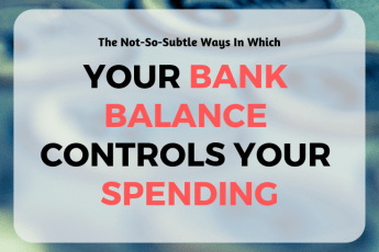 How Your Bank Balance Influences Your Spending