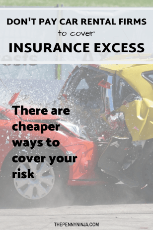 Car rental companies rip you off with excess cover charges. There are better ways to cover your risk