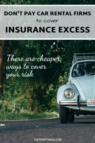 Don't buy car excess insurance from the car rental company.