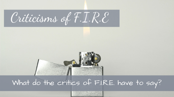 What do critics say about F.I.R.E.?