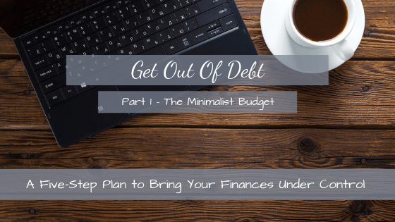 Step One of the Five-Step Plan: The Minimalist Budget