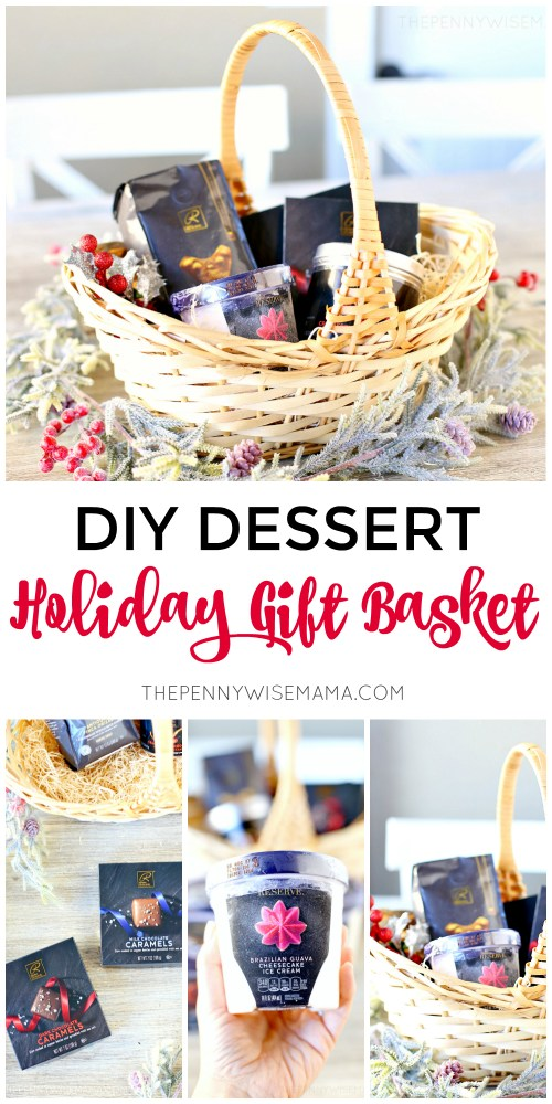 DIY Decadent Dessert Holiday Gift Basket - make your own holiday gift basket using Signature RESERVE products from Safeway #holidaygifts #holidaygiftbasket #diy #diygifts
